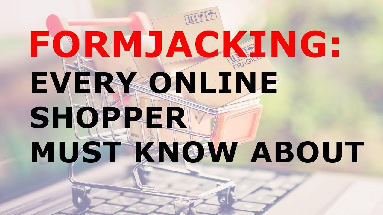 Formjacking: Targeting Popular Stores near You